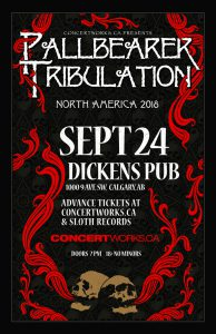 Pallbearer & Tribulation Tour – Dickens Pub – September 24
