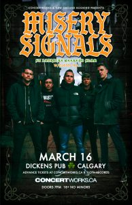 MISERY SIGNALS – Dickens Pub – March 16