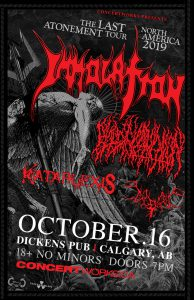 Immolation – Dickens Pub Calgary, AB – October 16